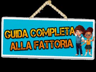 GUIDA COMPLETA ALLA FATTORIA